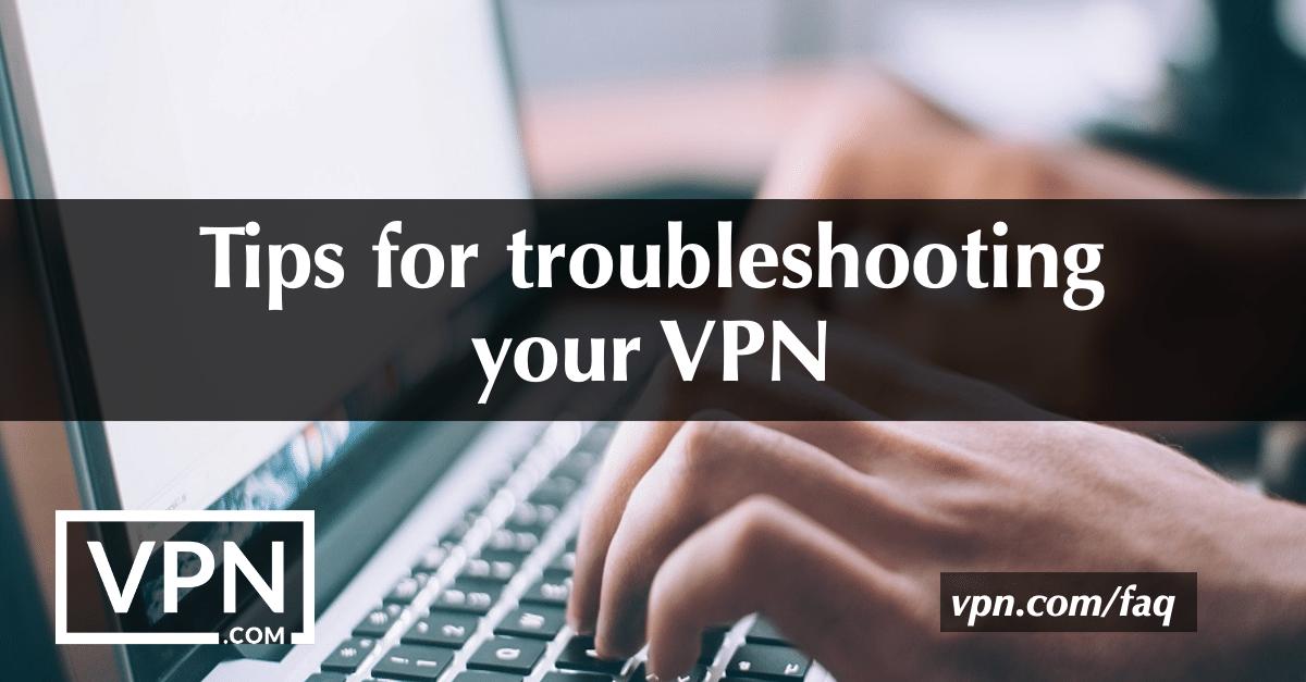 Nasveti za odpravljanje težav v omrežju VPN